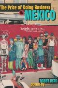 The Price of Doing Business in Mexico: And Other Poems