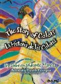 La Historia de los Colores The Story Of Colors A Bilingual Folktale From The Jungles Of Chiapas