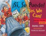 Si, Se Puede! [With Poster for Classroom Use] = Yes, We Can!