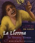 La Llorona the Weeping Woman An Hispanic Legend Told in Spanish & English