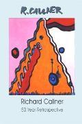 Richard Callner: 50 Year Retrospective