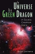 Universe Is a Green Dragon A Cosmic Creation Story
