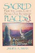 Sacred Places: How the Living Earth Seeks Our Friendship