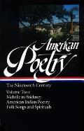 American Poetry The Nineteenth Century Volume Two Hermann Melville to Trumbull Stickney American Indian Poetry Folk Songs & Spirituals