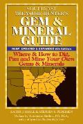 Southeast Treasure Hunters Gem & Mineral Guide 4th Edition
