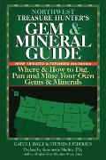 Northwest Treasure Hunters Gem & Mineral Guide 5th Edition Where & How to Dig Pan & Mine Your Own Gems & Minerals