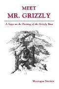 Meet Mr Grizzly A Saga On The Passing Of the Grizzly Bear