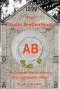 The Arctic Brotherhood: The Story of Alaska-Yukon's Most Influential Order