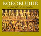 Borobudur Golden Tales of the Buddhas