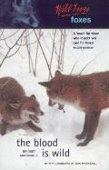 Wild Lives Foxes: The Blood Is Wild