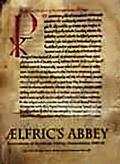 Aelfric's Abbey: Excavations at Eynsham Abbey