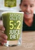 Jason Vale's 5: 2 Juice Diet