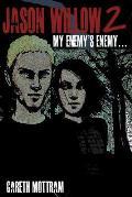 Jason Willow 2: My Enemy's Enemy