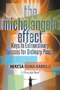 The Michelangelo Effect: Keys to Extraordinary Success for Ordinary People