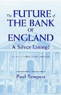 The Future of the Bank of England: A Silver Lining?