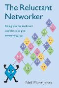 Reluctant Networker: Giving You the Tools and Confidence To Give Networking a Go