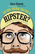 So You Think Youre a Hipster