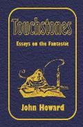 Touchstones: Essays on the Fantastic