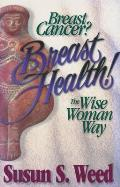 Breast Cancer Breast Health The Wise Wom
