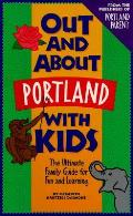 Out & About Portland With Kids 1st Edition 1997