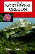 100 Hikes In Northwest Oregon 1st Edition