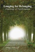 Longing for Belonging: Pilgrimage of Transformation