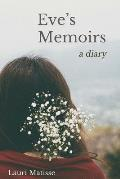 Eve's Memoirs: The Answers I Needed to Know as a Woman, I Found Back in the Garden