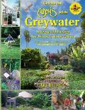 New Create an Oasis with Greywater 6th Ed Integrated Design for Water Conservation Reuse Rainwater Harvesting & Sustainable Landscaping