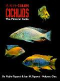 Cichlids The Pictorial Guide Volume 1