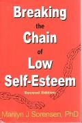 Breaking The Chain of Low Self Esteem 2nd Edition