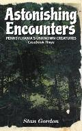 Astonishing Encounters: Pennsylvania's Unknown Creatures, Casebook 3