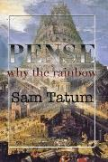 Pense: Why the Rainbow?