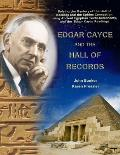 Edgar Cayce and the Hall of Records: Solving the Mystery of the Hall of Records and the Sphinx Connection Using Ancient Egyptian Texts, Astronomy, and