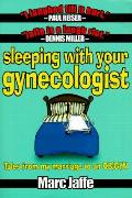 Sleeping With Your Gynecologist