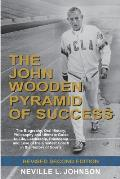 John Wooden Pyramid of Success The Authorized Biography Oral History Philosophy & Ultimate Guide to Life Leadership Friendship & Love of