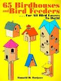 65 Birdhouses and Bird Feeders: ...for All Bird Lovers to Build