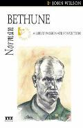 Norman Bethune: A Life of Passionate Conviction