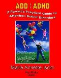 Add Adhd A Parents Practical Guide To Attention Deficit Disorders