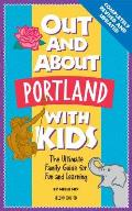 Out & About Portland with Kids 2nd edition