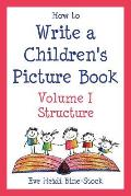 How to Write a Children's Picture Book Volume I: Structure