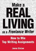 Make a Real Living as a Freelance Writer How to Win Top Writing Assignments