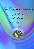 God Consciousness: Living with Meaning and Purpose
