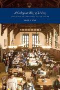 A Collegiate Way of Living: Residential Colleges and a Yale Education