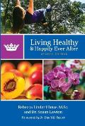 Living Healthy & Happily Ever After Revised Edition