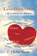 Love Doesn't Hurt: Life Lessons for Women