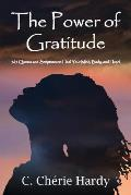 The Power of Gratitude: 365 Quotes and Scriptures for Healing Your Mind, Body, and Heart