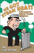 We Got Steam Heat A Homeowners Guide to Peaceful Coexistance