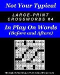 Not Your Typical Large-Print Crosswords #4 - Before & After