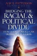 Bridging the Racial & Political Divide: How Godly Politics Can Transform a Nation