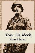 Xray His Mark
